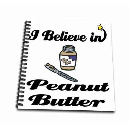 3dRose I Believe In Peanut Butter - Mini Notepad, 4 by 4-inch