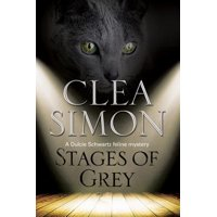 Stages of Grey : A Feline-Filled Academic Mystery