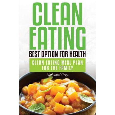 Clean Eating : Best Option for Health: Clean Eating Meal Plan for the
