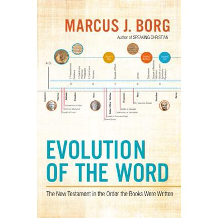 Evolution of the Word : The New Testament in the Order the Books Were (Chronological Order Of The Bible New Testament)