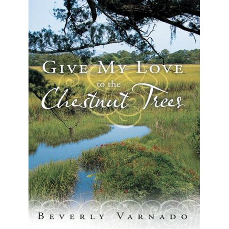 Give My Love to the Chestnut Trees - eBook