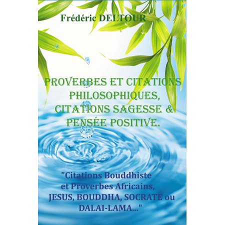 PROVERBES ET CITATIONS PHILOSOPHIQUES, CITATIONS SAGESSE ET PENSEE POSITIVE. -