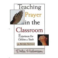 Teaching Prayer in the Classroom: Experiences for Children and Youth (Paperback)