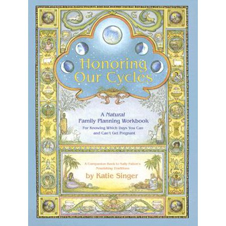 Honoring Our Cycles : A Natural Family Planning Workbook