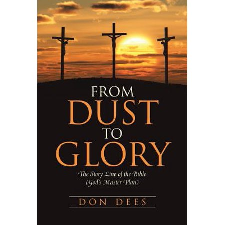 Glory Plan (From Dust to Glory : The Story Line of the Bible (God's Master Plan))