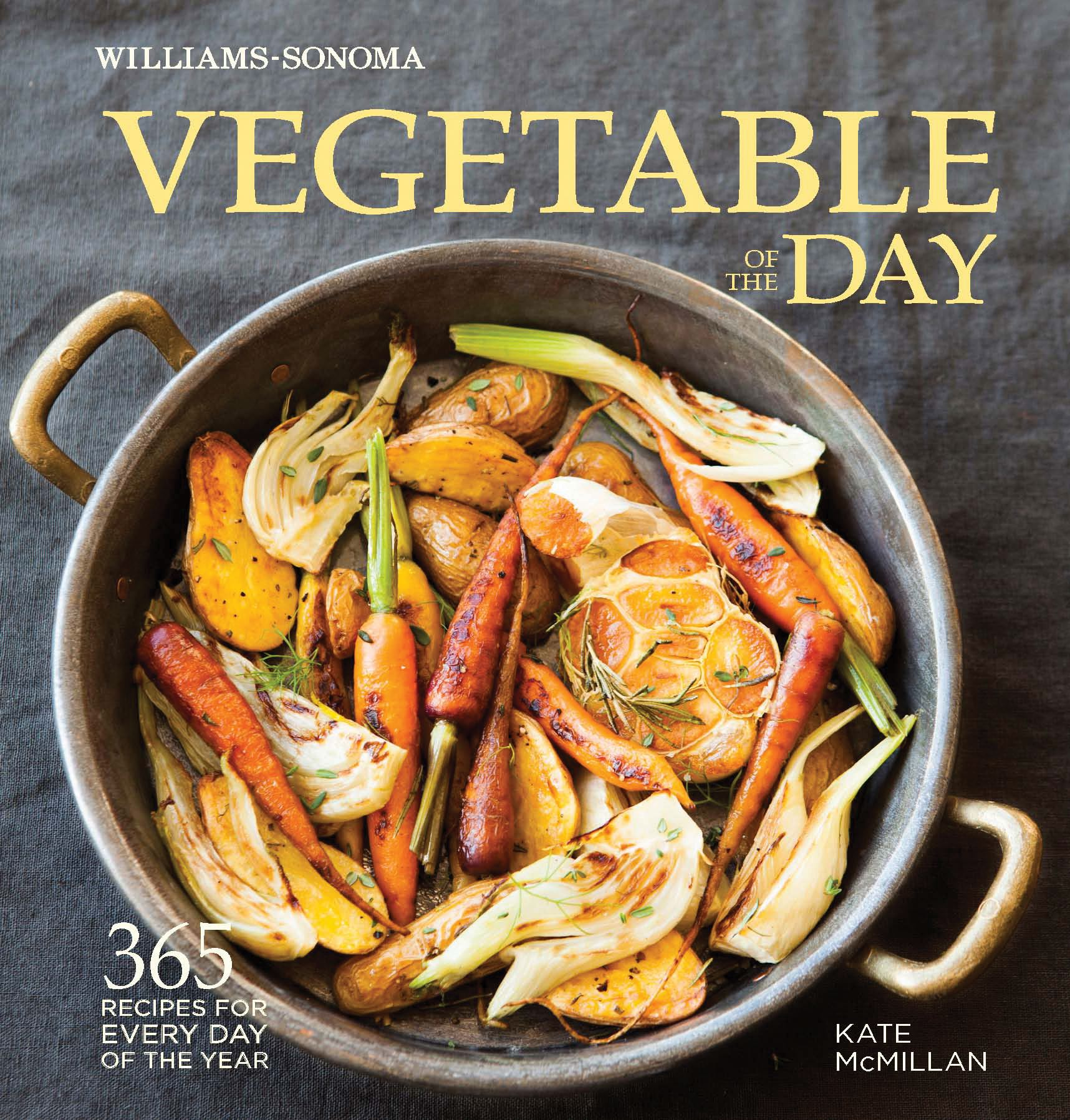 Vegetable of the Day (Williams-Sonoma) : 365 Recipes for Every Day of the Year