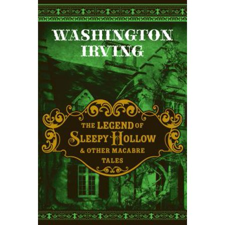 The Legend of Sleepy Hollow & Other Macabre Tales -