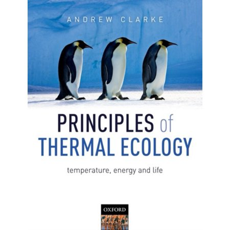 Principles Of Thermal Ecology  Temperature  Energy  And Life