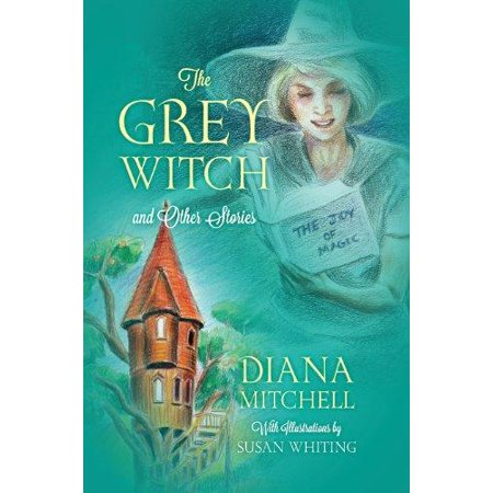 The Grey Witch: And Other Stories