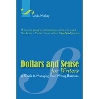 Dollars and Sense for Writers: A Guide to Managing Your Writing Business - eBook