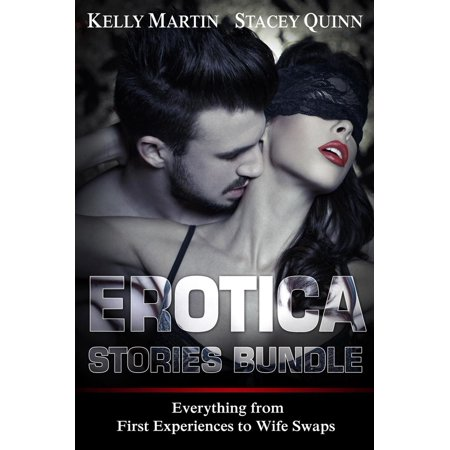 Erotica Stories Bundle: Everything from First Experiences to Wife Swaps -