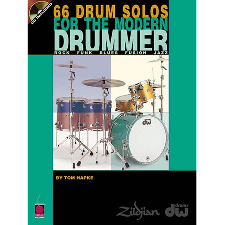 66 Drum Solos for the Modern Drummer: Rock * Funk * Blues * Fusion * Jazz by
