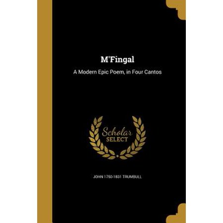 - M'Fingal : A Modern Epic Poem, in Four Cantos
