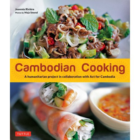Cambodian Cooking : A humanitarian project in collaboration with Act for Cambodia