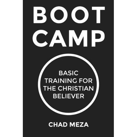 Boot Camp  Basic Training For The Christian Believer