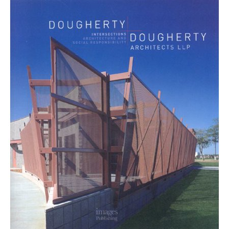 Dougherty   Dougherty Architects Llp  Intersections  Architecture And Social Responsibility