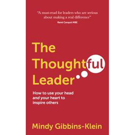 The Thoughtful Leader: How to use your head and your heart to inspire others - eBook