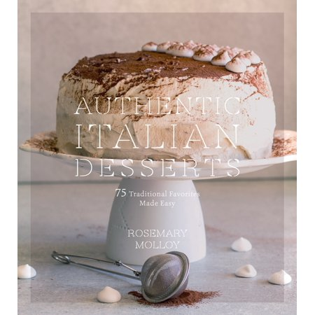 Authentic Italian Desserts : 75 Traditional Favorites Made Easy](Easy To Make Halloween Desserts)