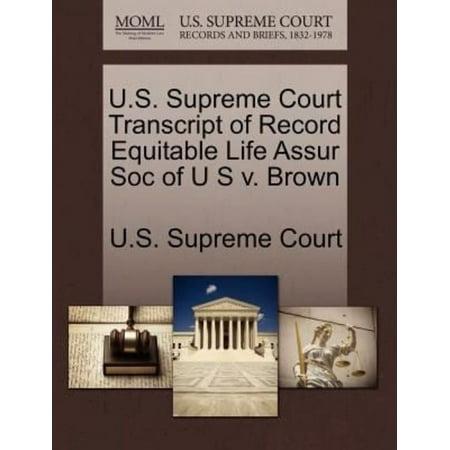 U S  Supreme Court Transcript Of Record Equitable Life Assur Soc Of U S V  Brown