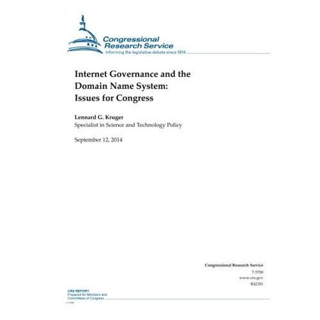 Internet Governance And The Domain Name System  Issues For Congress