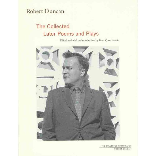 Robert Duncan: The Collected Later Poems and Plays