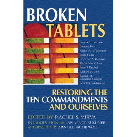 Broken Tablets : Restoring the Ten Commandments and Ourselves (10 Commandments Tablets)