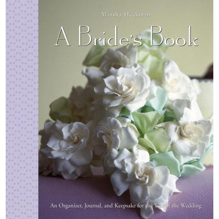 A Bride's Book: Organizer - Journal - Keepsake for the Year of the Wedding