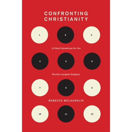 Confronting Christianity : 12 Hard Questions for the World's Largest (World's Largest Afro)