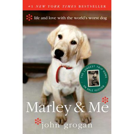 Marley & Me : Life and Love with the World's Worst