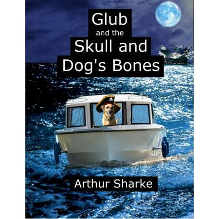 Skulls And Bones (Glub and the Skull and Dog's Bones -)