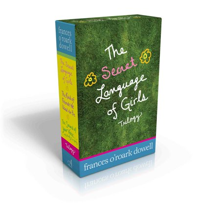 The Secret Language of Girls Trilogy : The Secret Language of Girls; The Kind of Friends We Used to Be; The Sound of Your Voice, Only Really Far