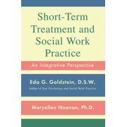 Short-Term Treatment and Social Work Practice : An Integrative Perspective