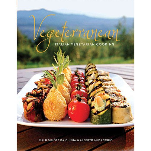 Vegeterranean: Italian Vegetarian Cooking: Inside the Kitchen of the Country House Montali