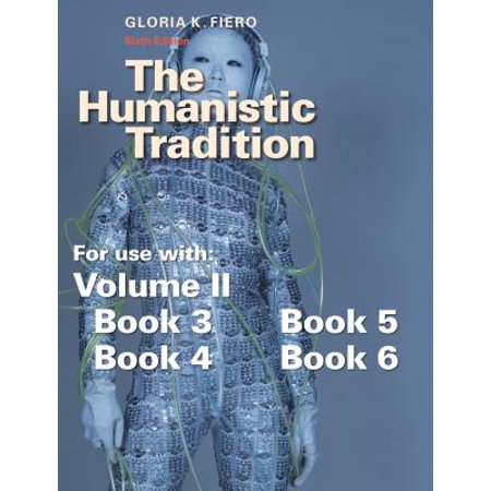 The Humanistic Tradition, Volume 2 (The Humanistic Tradition Volume 2)