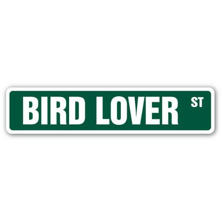 BIRD LOVER Street Sign birdcage animal flying wings feathers | Indoor/Outdoor | 24