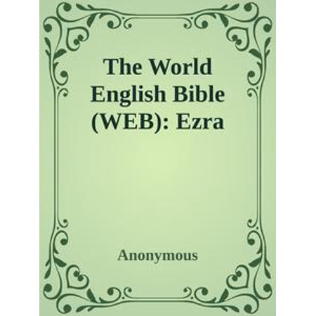 The World English Bible (WEB): Ezra - eBook