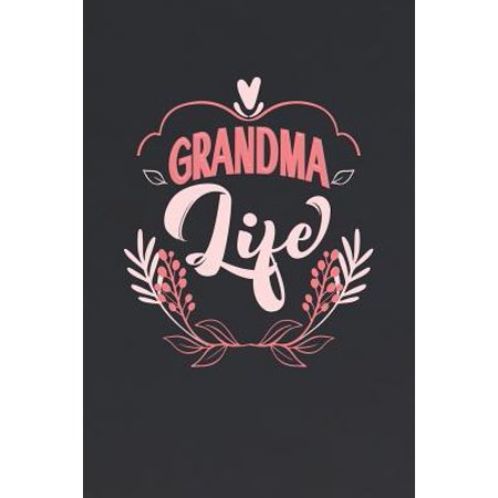 Grandma Life: Family Grandma Women Mom Memory Journal Blank Lined Note Book Mother's Day Holiday Gift Paperback