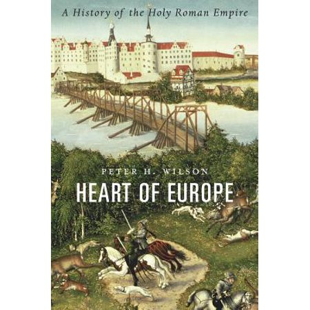 Heart of Europe : A History of the Holy Roman