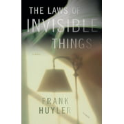 The Laws of Invisible Things : A Novel