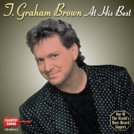 T. Graham Brown - At His Best [CD] (Best Whole Wheat Bagels)