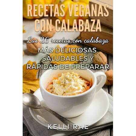 Recetas veganas con calabaza: Las 26 recetas con calabaza más deliciosas, saludables y rápidas de preparar - eBook (Dibujos Para Halloween De Calabazas)