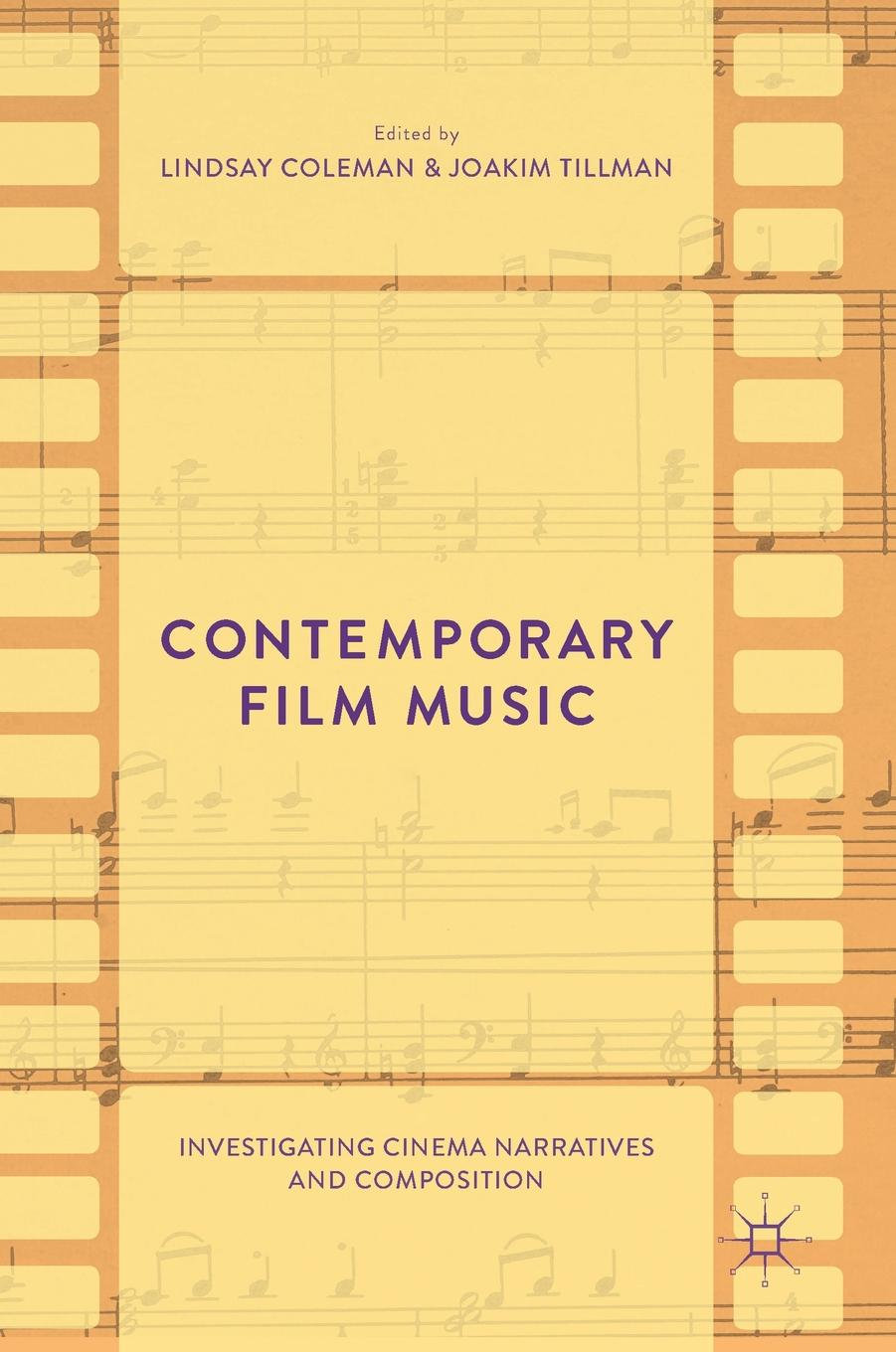 Contemporary Film Music : Investigating Cinema Narratives and Composition by Palgrave MacMillan UK