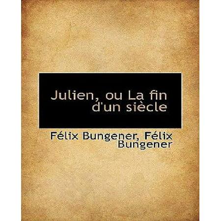 Julien, Ou La Fin D'Un Si Cle - image 1 de 1
