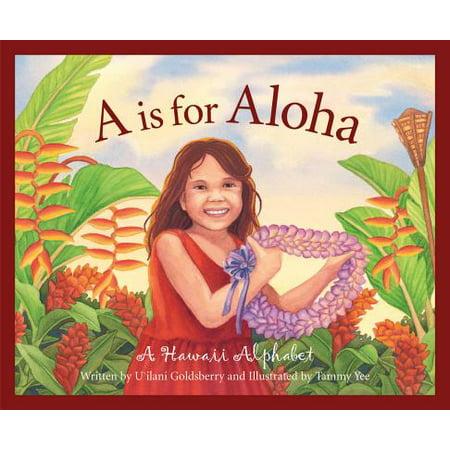 - A is for Aloha : A Hawaii Alpha