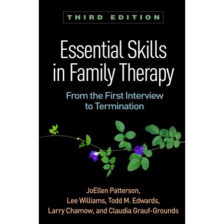 Essential Skills in Family Therapy, Third Edition : From the First Interview to