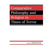 Studies in Comparative Philosophy and Religion: Comparative Philosophy and Religion in Times of Terror (Hardcover)
