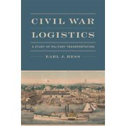 Civil War Logistics : A Study of Military Transportation