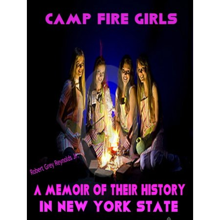 Camp Fire Girls A Memoir of The History in New York State -