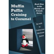 Muffin Puffin: Cruising to Cozumel - eBook