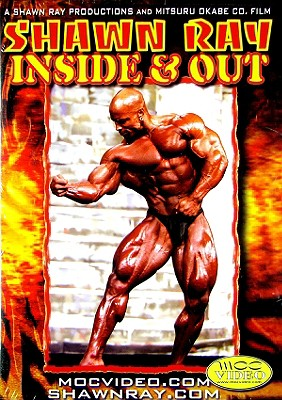 Inside and Out: Bodybuilding with Shawn Ray by Bayview/Widowmaker